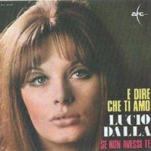 album E dire che ti amo/Se non avessi te - Lucio Dalla