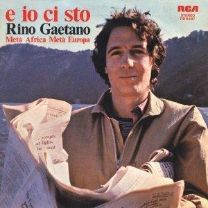 album E io ci sto/Metà Africa metà Europa - Rino Gaetano