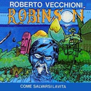 album Robinson, come salvarsi la vita - Roberto Vecchioni