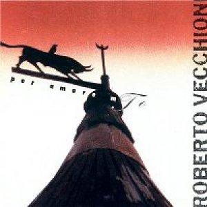 album Per amore mio - Roberto Vecchioni