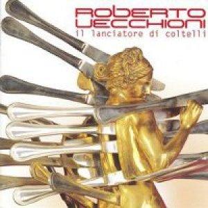 album Il lanciatore di coltelli - Roberto Vecchioni