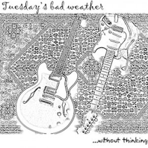 album ...without thinking - Tuesday's bad weather