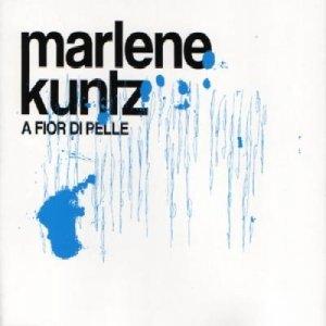 album A fior di pelle (singolo) - Marlene Kuntz