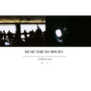 album Violent Zen - Music for No Movies