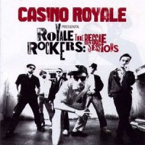 album Royale Rockers: The Reggae Sessions - Casino Royale