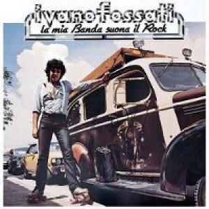 album La mia banda suona il rock - Ivano Fossati
