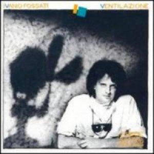 album Ventilazione - Ivano Fossati