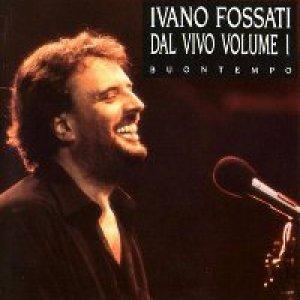 album Dal vivo - Vol.1 (Buontempo) - Ivano Fossati