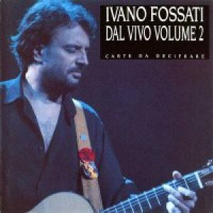 album Dal vivo - Vol.2 (Carte da decifrare) - Ivano Fossati