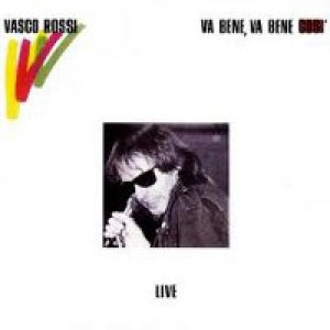 album Va bene, va bene così (live) - Vasco Rossi