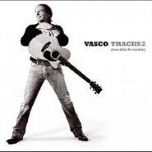 album Tracks 2 - Inediti & rarità - Vasco Rossi