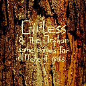 album Same Names For Different Girls ep - Girless & The Orphan