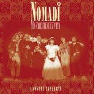 album Ma che film la vita - Nomadi