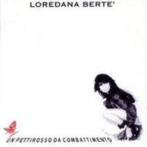 album Un pettirosso da combattimento - Loredana Berté