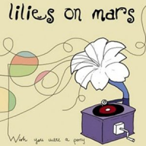 album Wish you were a pony - Lilies on Mars