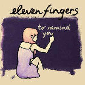 album To remind you - Eleven Fingers