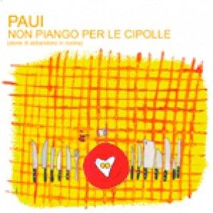 album Non piango per le cipolle - Paui