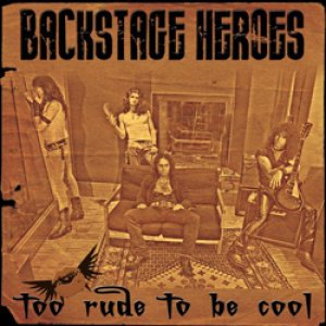 album Too rude to be cool - Backstage Heroes