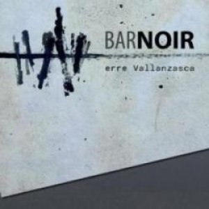 album Erre Vallanzasca - Bar Noir