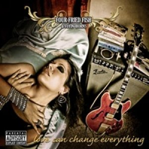 album Love can change everything - Four Fried Fish and Flyin' Horns