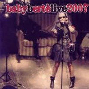 album BabyBerté live 2007 - Loredana Berté