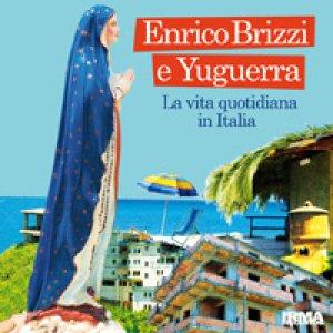 album La vita quotidiana in Italia (W/ Yuguerra) - Enrico Brizzi