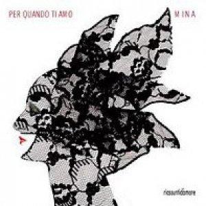 album Riassunti d'amore - Per quando ti amo - Mina