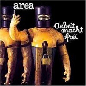 album Arbeit Macht Frei - Area