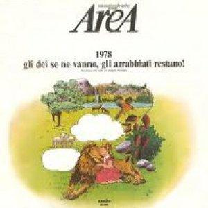 album 1978 gli dei se ne vanno, gli arrabbiati restano! - Area