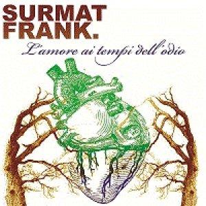 album L'amore ai tempi dell'odio - Surmat Frank