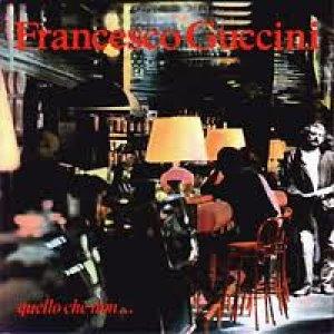 album Quello che non... - Francesco Guccini