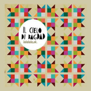 album LaLaLaLa,ok (single ) - Il Cielo Di Bagdad
