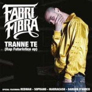 album Tranne te (Rap Futuristico EP) - Fabri Fibra