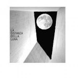 album La Distanza della Luna - La Distanza della Luna