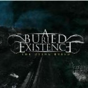 album The dying breed - - A BURIED EXISTENCE