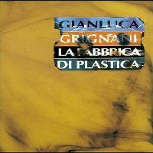 album La fabbrica di plastica - Gianluca Grignani