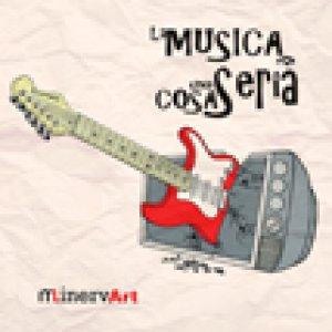 album La musica è una cosa seria - album artisti vari MinervArt - ZetaZero