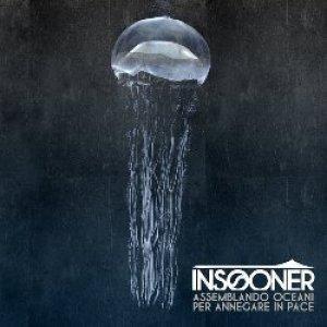 album Assemblando oceani per annegare in pace - Insooner