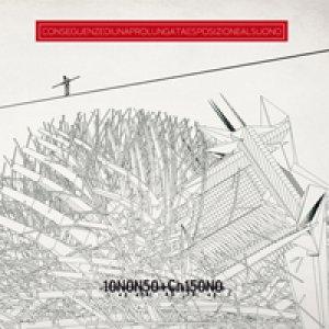 album Conseguenze di una prolungata esposizione al suono - IoNonSo+ChiSono