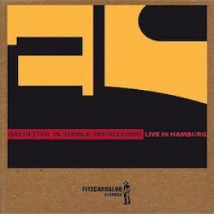 album Live In Hamburg - Orchestra In-stabile dis/accordo
