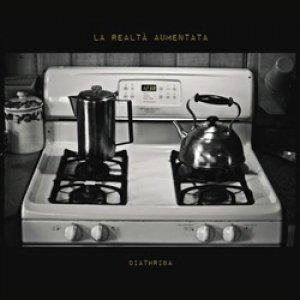 album La realtà aumentata - Diathriba