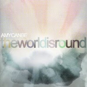 album The World Is Round - Amycanbe