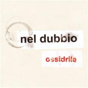 album Ossidrile - Nel Dubbio