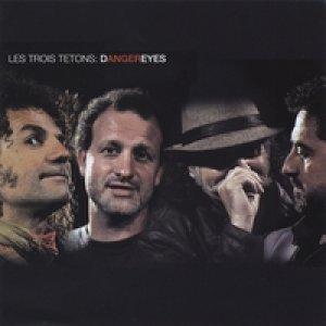 album Dangereyes - Les Trois Tetons