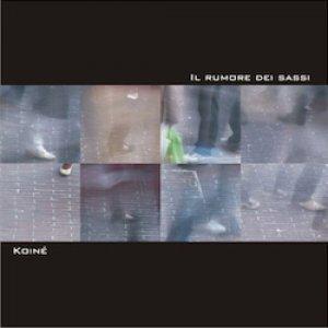album Il rumore dei sassi - Koiné [Emilia Romagna]