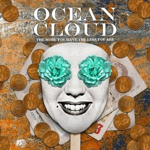 album The More You Have, The Less You Are [ep] - Ocean Cloud
