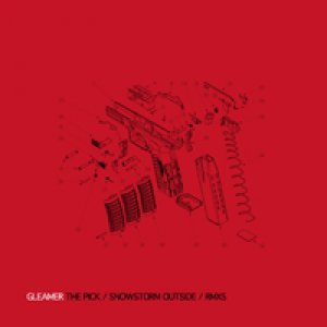 album The Pick / Snowstorm Outside / RMXS  - Gleamer