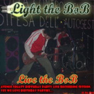 album live the bob - Light the Bob