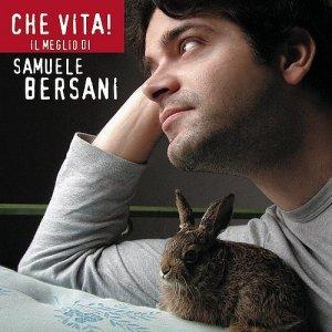 album Che vita! Il meglio di Samuele Bersani - Samuele Bersani
