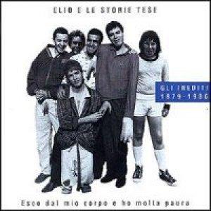 album Esco dal mio corpo e ho molta paura (Gli inediti 1979-1986) - Elio e le Storie Tese